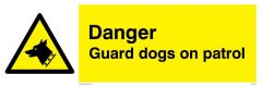 Danger Guard Dogs On Patrol - Warning Sign