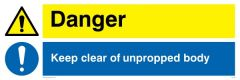 Danger Keep Clear of Unpropped Body - Warning Sign