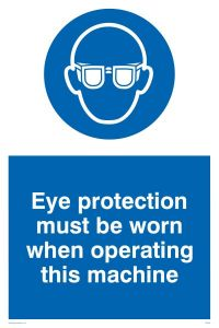 Eye Protection Must Be Worn When Operating This Machine - Mandatory Sign