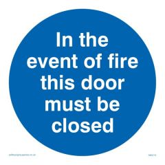 In The Event of Fire This Door Must Be Closed -Mandatory Sign