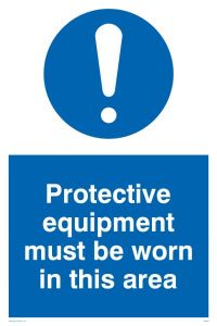 Protective Equipment Must Be Worn In This Area - Mandatory Sign