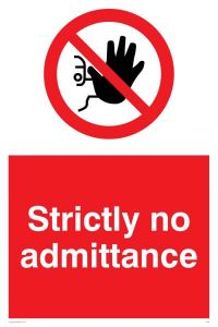 Strictly No Admittance - Prohibition Sign