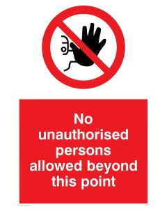 No Unauthorised Persons Beyond This Point - Prohibition Sign