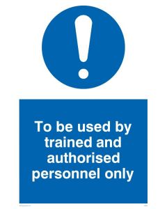 To Be Used By Trained and Authorised Personnel Only - Mandatory Sign